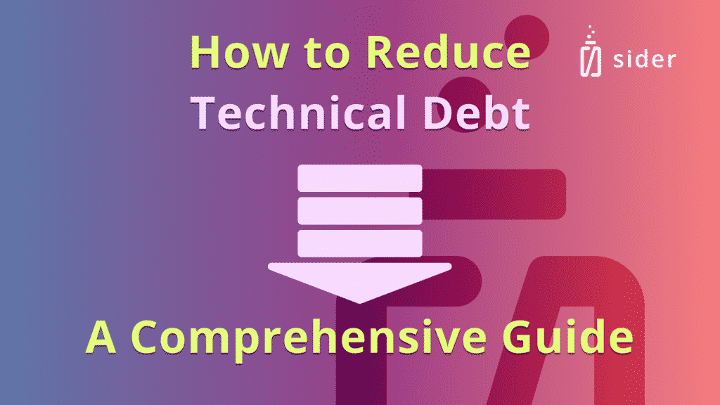 How to reduce technical debt - A comprehensive guide