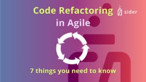 Read more about the article Code Refactoring in Agile: 7 Things You Need to Know